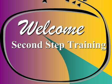 Welcome Second Step Training. This approach is about teaching all children skills in: This approach is about teaching all children skills in: Empathy.