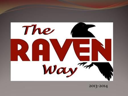 "2013-2014. Overview ""The Raven Way"" Behavioral Expectations Plan is comprised of several components: 1) EXPECTATIONS FOR STUDENT BEHAVIOR; 2) TIERED CONSEQUENCES."