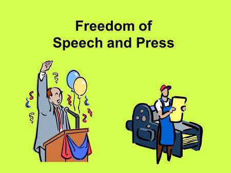 Freedom of Speech and Press. Freedom of Expression The 1 st amendment has two guarantees on freedom of expression #1 Guarantee to each person a right.