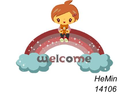 HeMin 14106. He likes fishing, singing,travelling and playing table tennis in his spare time.