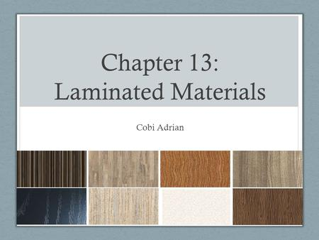 Chapter 13: Laminated Materials