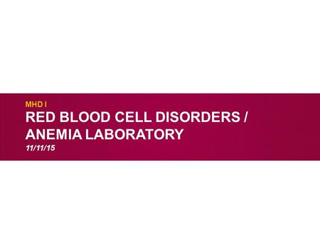 Red blood cell disorders / Anemia laboratory