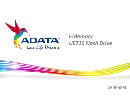 I-Memory UE710 Flash Drive 2015/10/16. 2 SMP + Tablet iPhone + iPadDesktop + Laptop Millions Units Market Trends and ADATA Opportunities  Market trends.