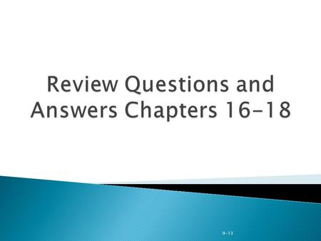 Review Questions and Answers Chapters 16-18