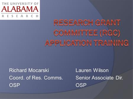 Richard MocarskiLauren Wilson Coord. of Res. Comms.Senior Associate Dir.OSP.