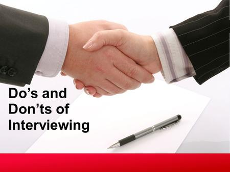 Do's and Don'ts of Interviewing. Decide if the Question is Legal Questions about family, child care marital status, age, race, religious preference or.