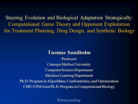 Steering Evolution and Biological Adaptation Strategically: Computational Game Theory and Opponent Exploitation for Treatment Planning, Drug Design, and.
