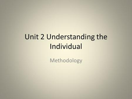 Unit 2 Understanding the Individual