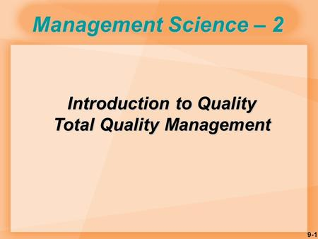 Introduction to Quality Total Quality Management