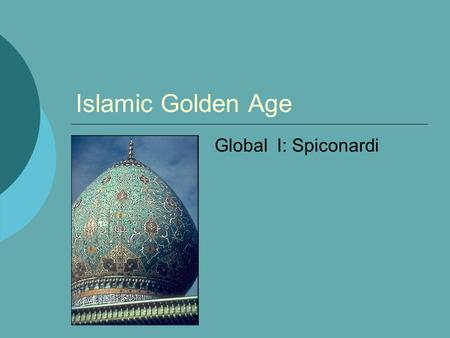 Islamic Golden Age Global I: Spiconardi. House of Wisdom  House of Wisdom  library in Baghdad that was the intellectual capital of the Islamic golden.