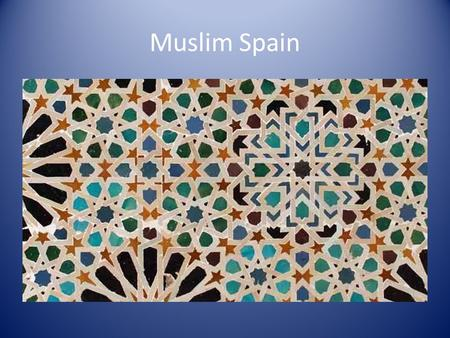 Muslim Spain. Conversion? Islamic society by 10 th and 11 th centuries Berbers, dhimmi, and taxation Not forced, but gradual.