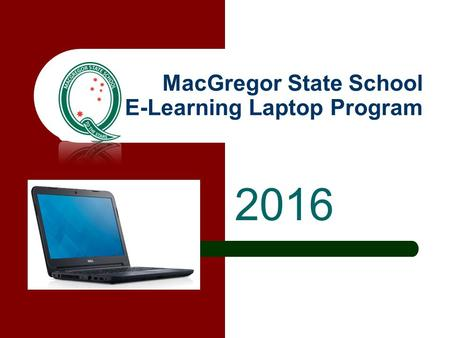 MacGregor State School E-Learning Laptop Program 2016.