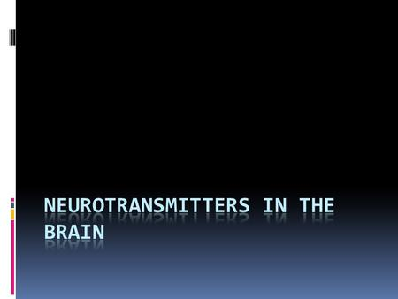 Number of neurotransmitters  Neurotransmitters are chemicals capable of transmitting a signal from the pre-synaptic to the post synaptic neurone  Over.