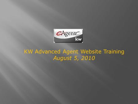 KW Advanced Agent Website Training August 5, 2010.