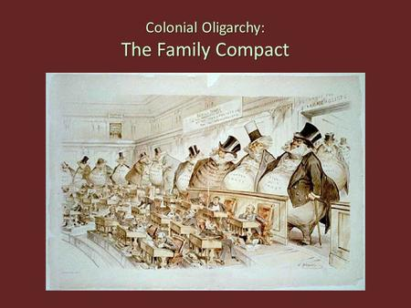 Colonial Oligarchy: The Family Compact.