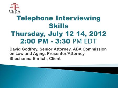 David Godfrey, Senior Attorney, ABA Commission on Law and Aging, Presenter/Attorney Shoshanna Ehrlich, Client.