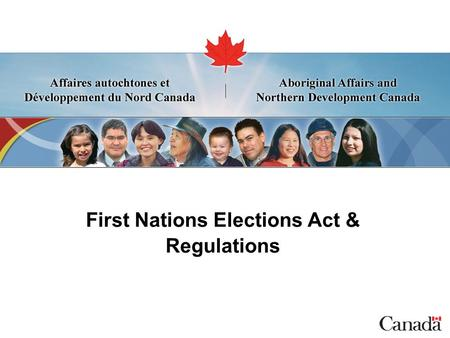 First Nations Elections Act & Regulations. 2 Background  Between 2008 and 2011, the Assembly of Manitoba Chiefs (AMC) and the Atlantic Policy Congress.