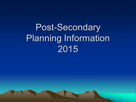 Post-Secondary Planning Information 2015. Checklist for Graduation Timeline for: Grad credit checks, TVR Post-secondary planning Financial aid applications.