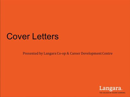 Cover Letters Presented by Langara Co-op & Career Development Centre.