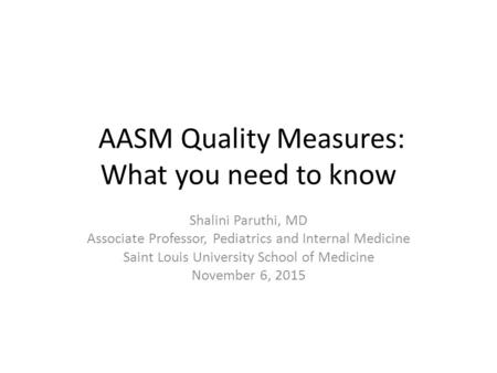 AASM Quality Measures: What you need to know