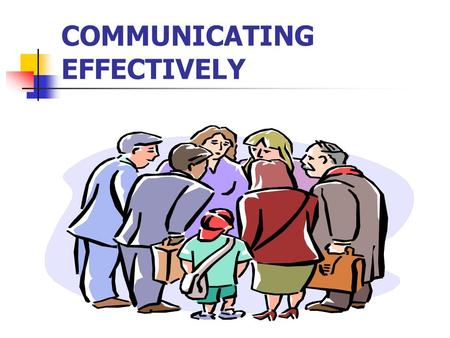 COMMUNICATING EFFECTIVELY. TWO ESSENTIAL ELEMENTS FOR POSITIVE RELATIONSHIPS 1. SHOWING RESPECT 2. RECIPROCAL RELATIONSHIPS.