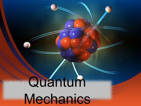 Quantum Mechanics. Electron Density Gives the probability that an electron will be found in a particular region of an atom Regions of high electron density.
