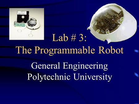 Lab # 3: The Programmable Robot General Engineering Polytechnic University.
