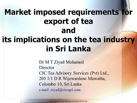 introduction of tea industry in sri Tea research document colombo, oct 29 ians sri lanka s tea industry, the world s third largest, has been asked to go slow till the global financial crisis.