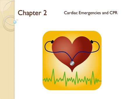 Cardiac Emergencies and CPR