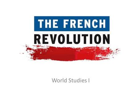 World Studies I. Review: the 3 Estates in France 1 st Estate – Catholic Church or Clergy 2 nd Estate - Nobles 3 rd Estate – Everybody Else! Bourgeoisie.
