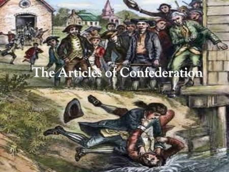 The Articles of Confederation. Class Objectives Identify Identify the problems facing the 2 nd Continental Congress after the war. Identify Identify the.