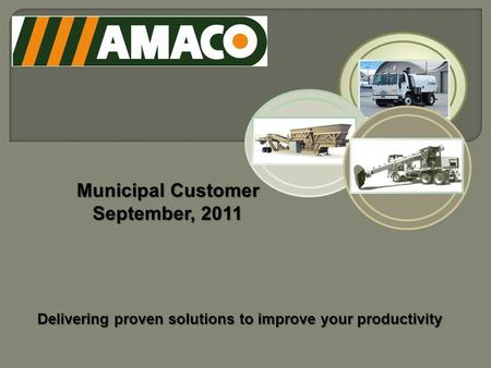 Delivering proven solutions to improve your productivity Municipal Customer September, 2011.