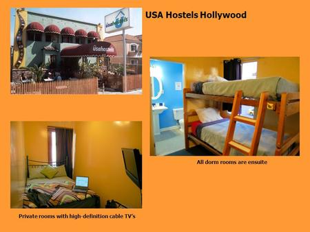 USA Hostels Hollywood Private rooms with high-definition cable TV's All dorm rooms are ensuite.
