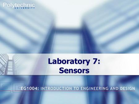 Laboratory 7: Sensors. Overview Objective Background Materials Procedure Report / Presentation Closing.