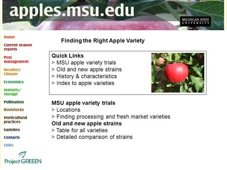 Finding the Right Apple Variety Quick Links > MSU apple variety trials > Old and new apple strains > History & characteristics > Index to apple varieties.