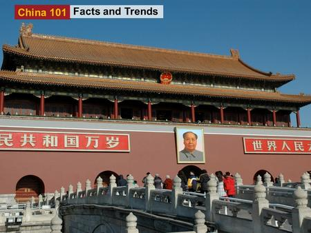 China 101 Facts and Trends. China 101 Key facts Full Name – People's Republic of China (PRC) Population - 1.3 billion (July 2007 UN estimate) Size - 9.6.