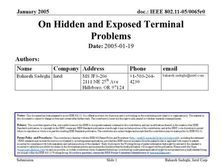 Doc.: IEEE 802.11-05/0065r0 Submission January 2005 Bahareh Sadeghi, Intel CorpSlide 1 On Hidden and Exposed Terminal Problems Notice: This document has.