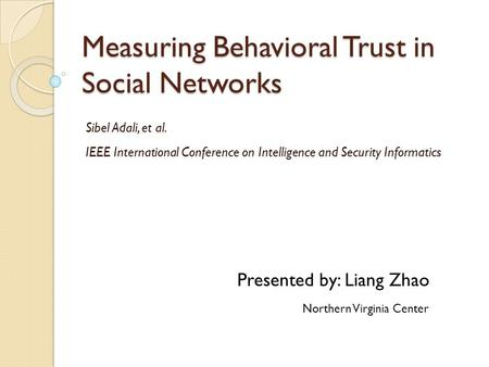 Measuring Behavioral Trust in Social Networks