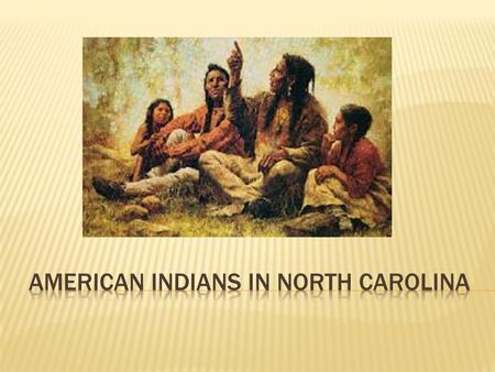 The Cherokee were the largest American Indian group living in the Mountain region.  The Cherokee made their home in the Mountain region of North Carolina.