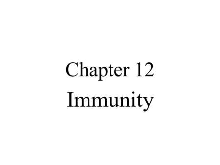 Chapter 12 Immunity US Cause of Death Early 1900 – infectious micro killers Today- reduced deaths from micros –Immunization –Nutrition –Sanitation.
