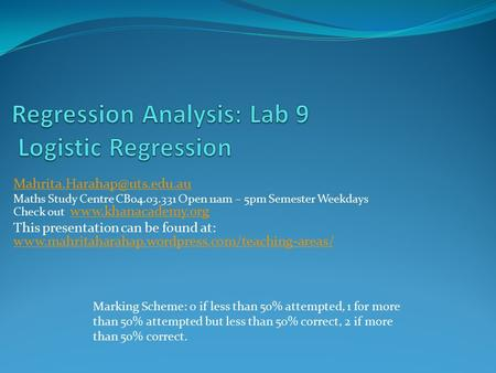 Maths Study Centre CB04.03.331 Open 11am – 5pm Semester Weekdays Check out   This presentation.