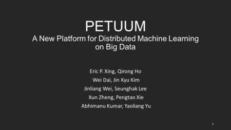 PETUUM A New Platform for Distributed Machine Learning on Big Data