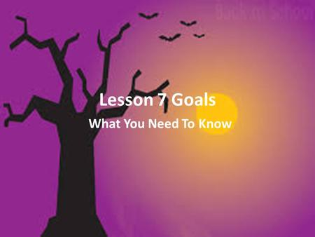 Lesson 7 Goals What You Need To Know. Weekly Goals: I can tell someone how pictures help tell a story. I can discuss (tell someone about) and identify.