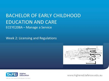 TAFE NSW -Technical and Further Education Commission www.highered.tafensw.edu.au BACHELOR OF EARLY CHILDHOOD EDUCATION AND CARE ECEYE208A – Manage a Service.