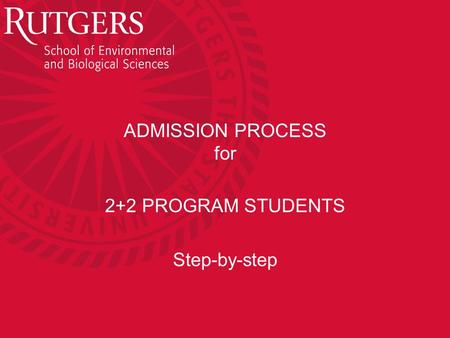 ADMISSION PROCESS for 2+2 PROGRAM STUDENTS Step-by-step.