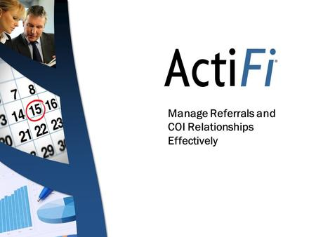Manage Referrals and COI Relationships Effectively.