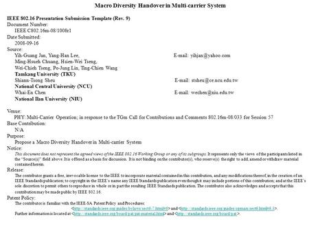 Macro Diversity Handover in Multi-carrier System IEEE 802.16 Presentation Submission Template (Rev. 9) Document Number: IEEE C802.16m-08/1008r1 Date Submitted: