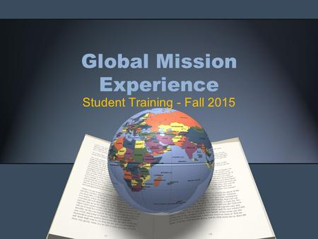 Global Mission Experience Student Training - Fall 2015.