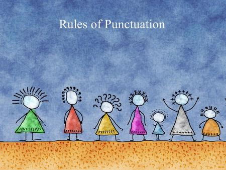 Rules of Punctuation. Punctuation Affects Meaning.