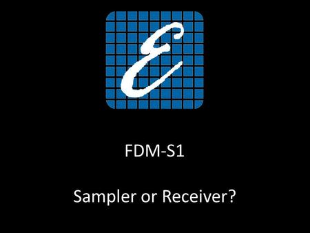 FDM-S1 Sampler or Receiver?. FDM-S1 Direct sampling SDR Receiver - 200 MHz font end Bandwidth Small size and weight - 108 x 27 x 88 mm - 180 g Powered.